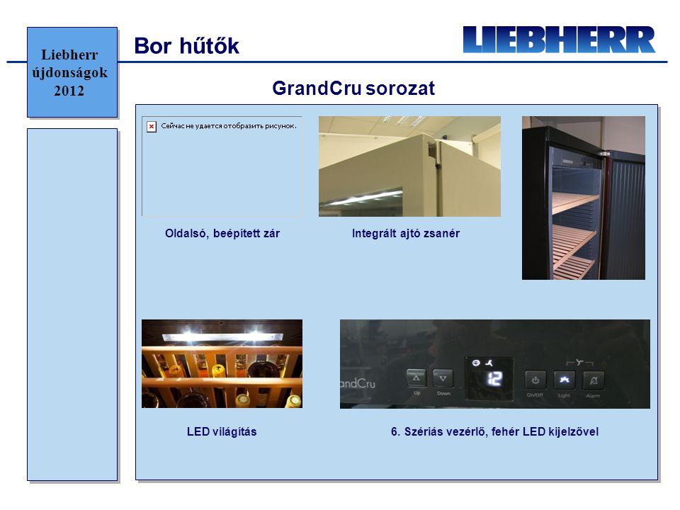 Bor hűtők GrandCru sorozat Integrált ajtó zsanérOldalsó, beépített zár 6. Szériás vezérlő, fehér LED kijelzővelLED világítás Liebherr újdonságok 2012