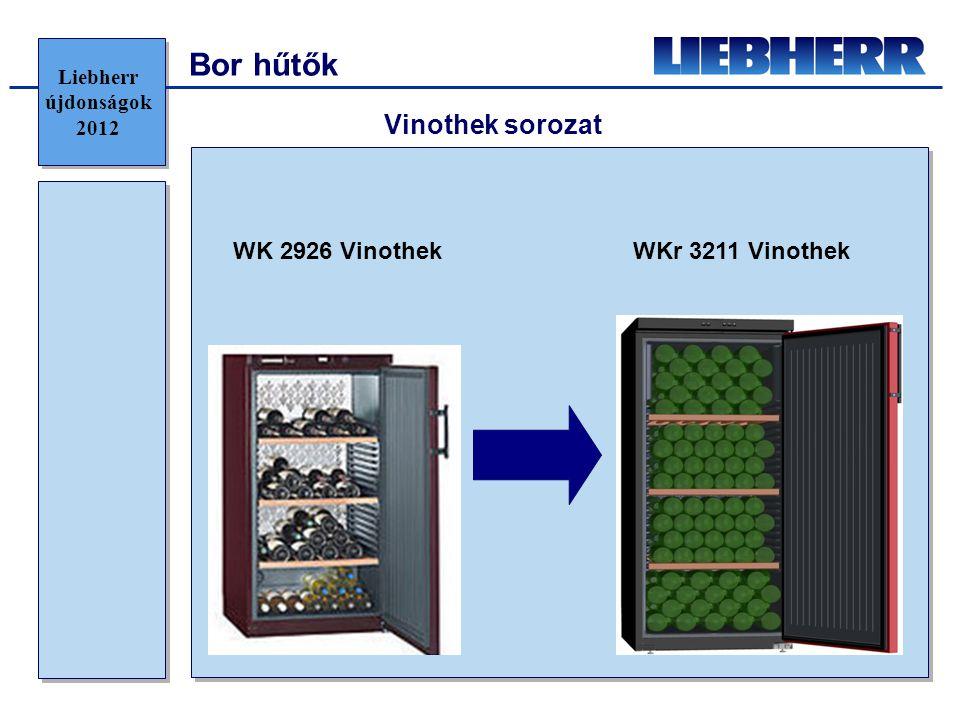 Bor hűtők WK 2926 VinothekWKr 3211 Vinothek Vinothek sorozat Liebherr újdonságok 2012