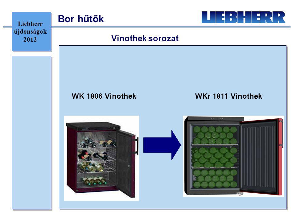Bor hűtők WK 1806 VinothekWKr 1811 Vinothek Vinothek sorozat Liebherr újdonságok 2012