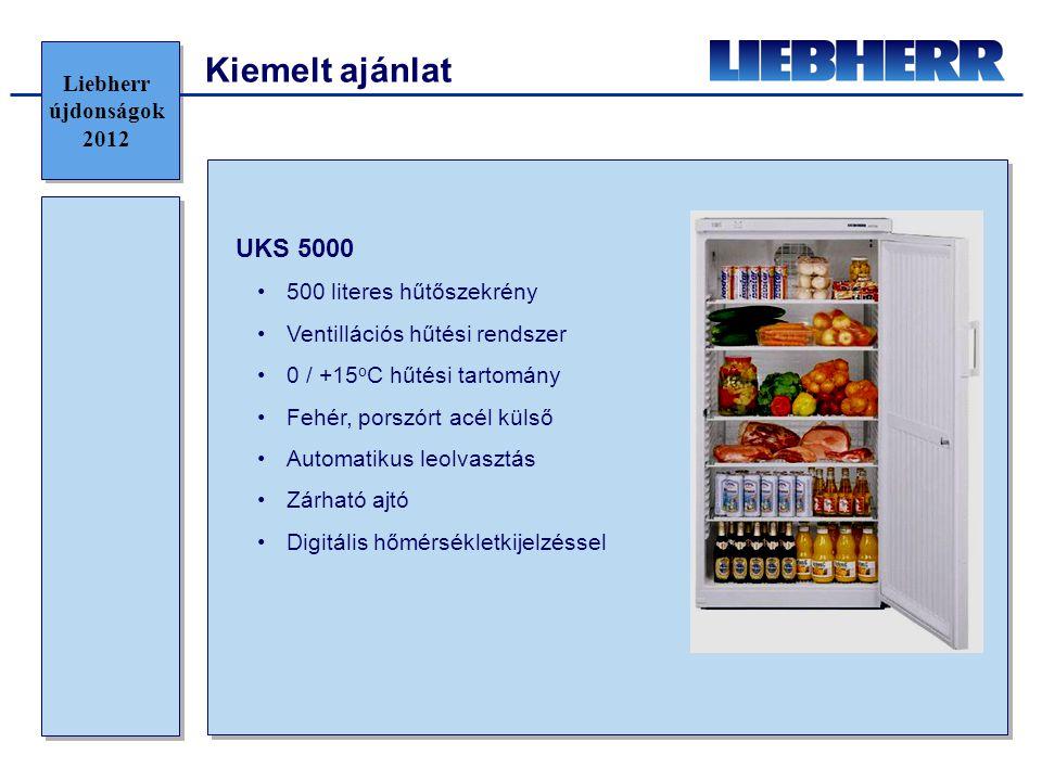 Kiemelt ajánlat UKS 5000 •500 literes hűtőszekrény •Ventillációs hűtési rendszer •0 / +15 o C hűtési tartomány •Fehér, porszórt acél külső •Automatikus leolvasztás •Zárható ajtó •Digitális hőmérsékletkijelzéssel Liebherr újdonságok 2012