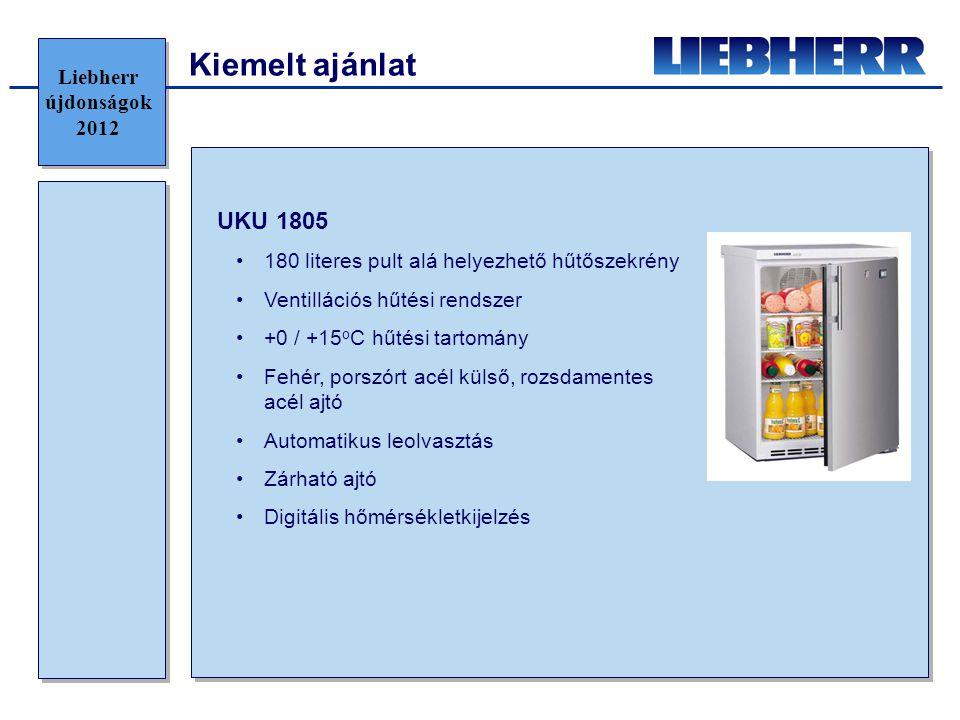 Kiemelt ajánlat UKU 1805 •180 literes pult alá helyezhető hűtőszekrény •Ventillációs hűtési rendszer •+0 / +15 o C hűtési tartomány •Fehér, porszórt acél külső, rozsdamentes acél ajtó •Automatikus leolvasztás •Zárható ajtó •Digitális hőmérsékletkijelzés Liebherr újdonságok 2012