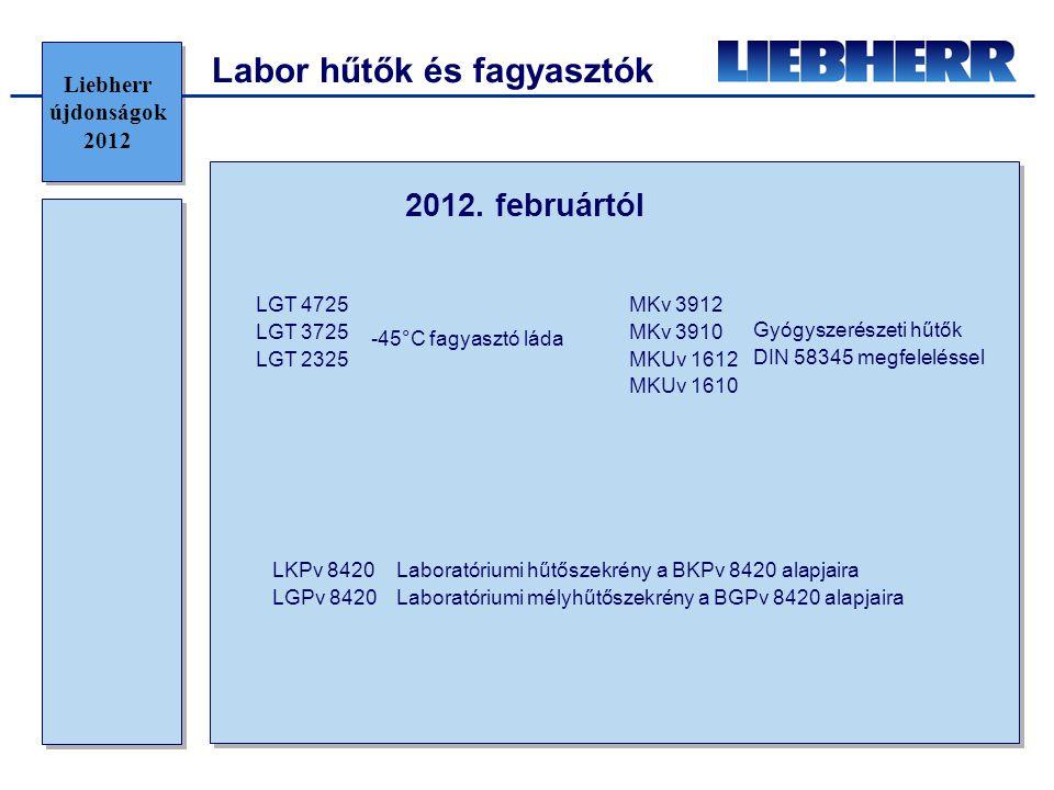 Labor hűtők és fagyasztók 2012. februártól Laboratóriumi hűtőszekrény a BKPv 8420 alapjaira Laboratóriumi mélyhűtőszekrény a BGPv 8420 alapjaira LKPv