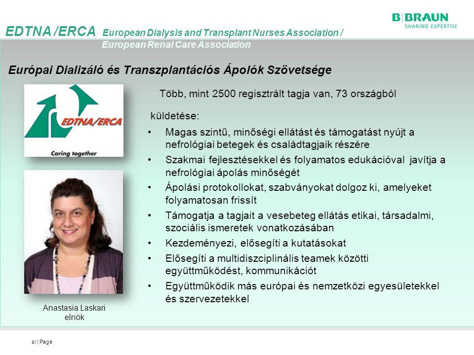 sl | Page küldetése: •Magas szintű, minőségi ellátást és támogatást nyújt a nefrológiai betegek és családtagjaik részére •Szakmai fejlesztésekkel és f