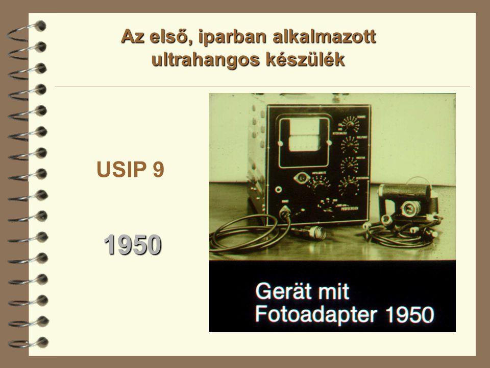 USIP 9 1950 Az első, iparban alkalmazott ultrahangos készülék