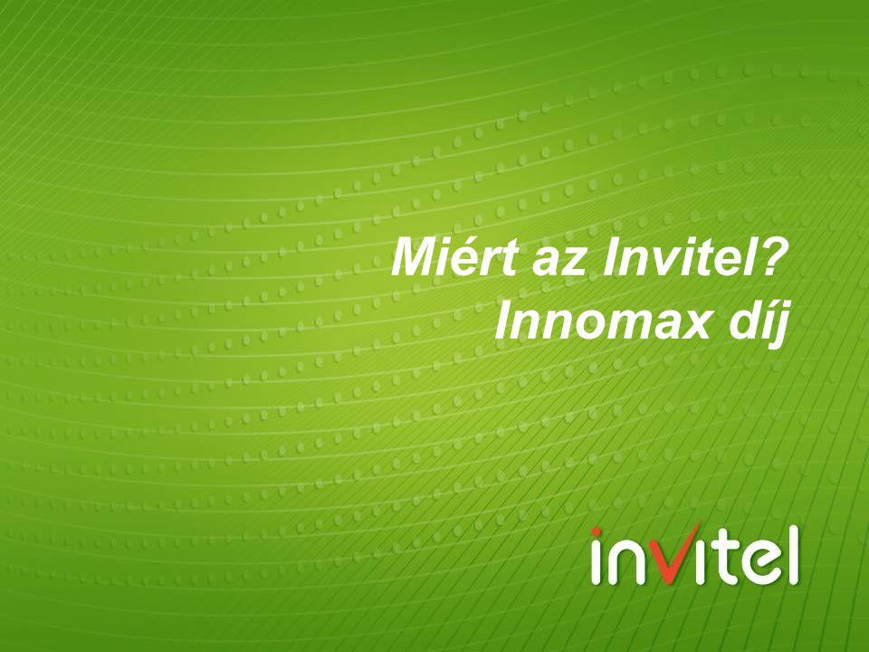 Miért az Invitel? Innomax díj