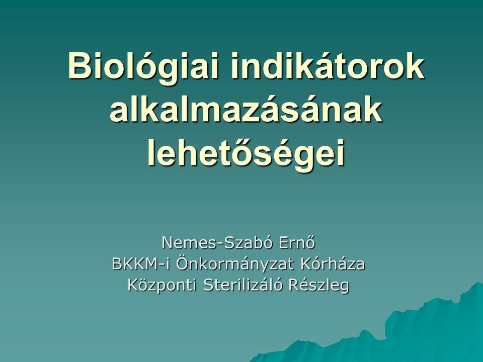 Forrás: A sterilizáló berendezések ellenőrzésének lehetőségei az EU előírások tükrében (Auer Ildikó, Dr.