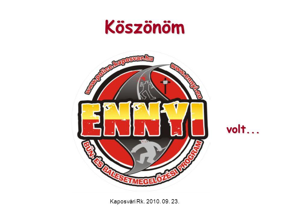 Kaposvári Rk. 2010. 09. 23. Köszönöm volt...