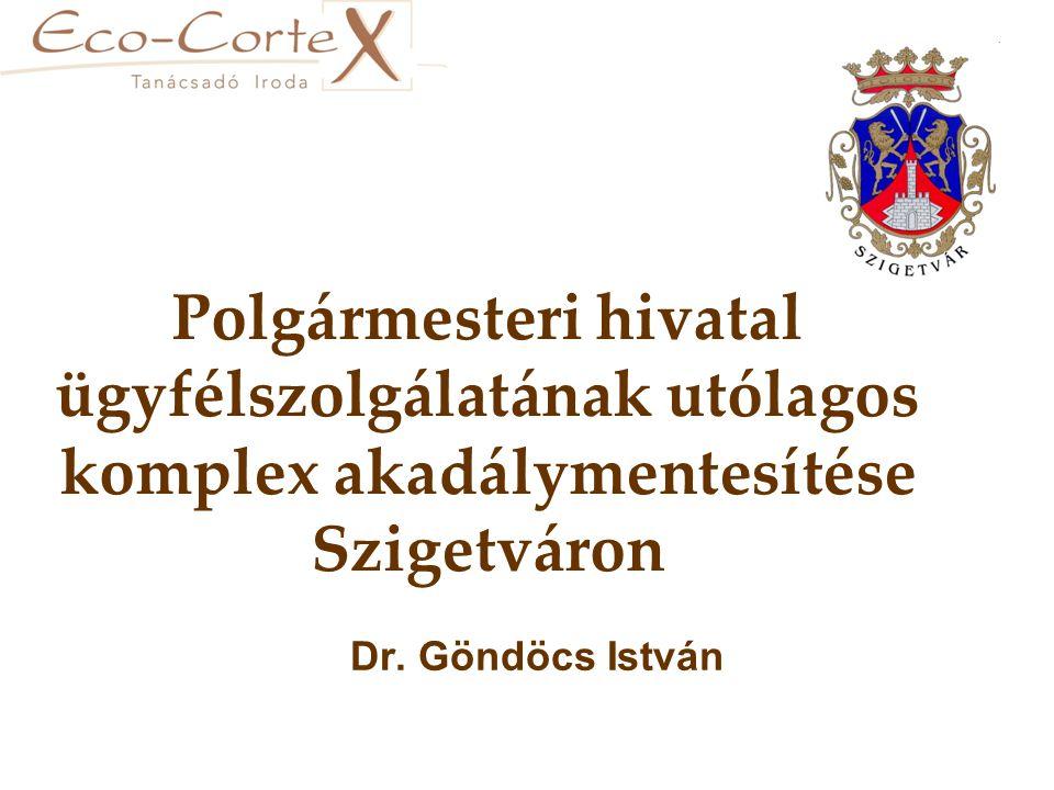 Polgármesteri hivatal ügyfélszolgálatának utólagos komplex akadálymentesítése Szigetváron Dr.