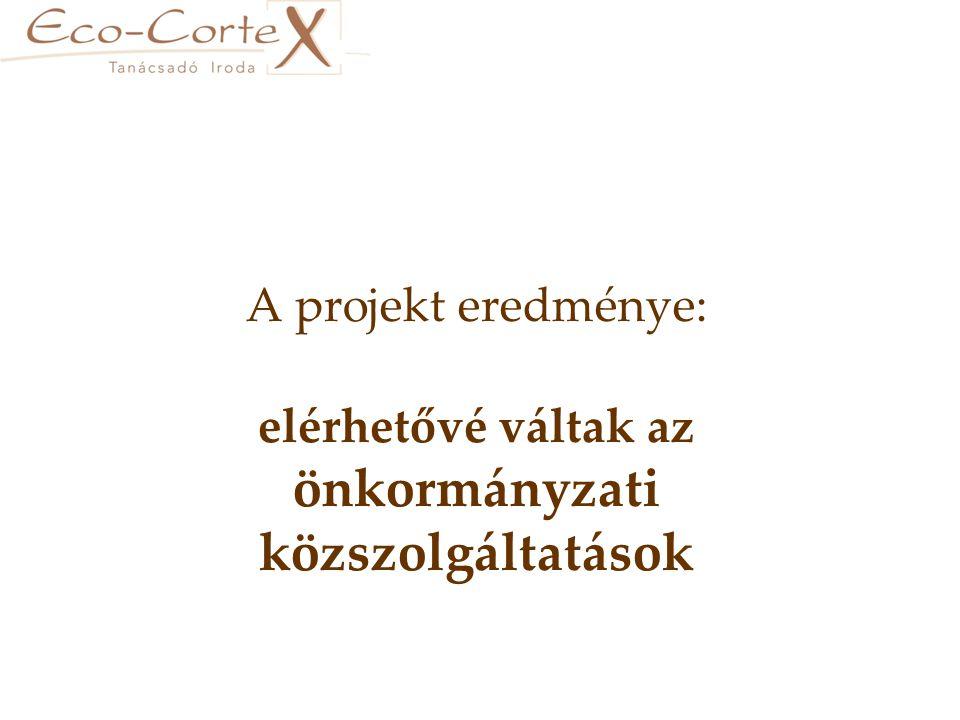A projekt eredménye: elérhetővé váltak az önkormányzati közszolgáltatások