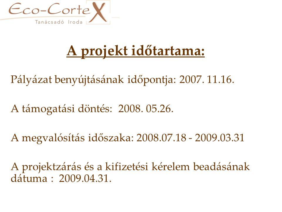 Támogatási szerződés megkötése : 2008.07.28 Támogatási szerződés kedvezményezett által kért módosításai: • 1.