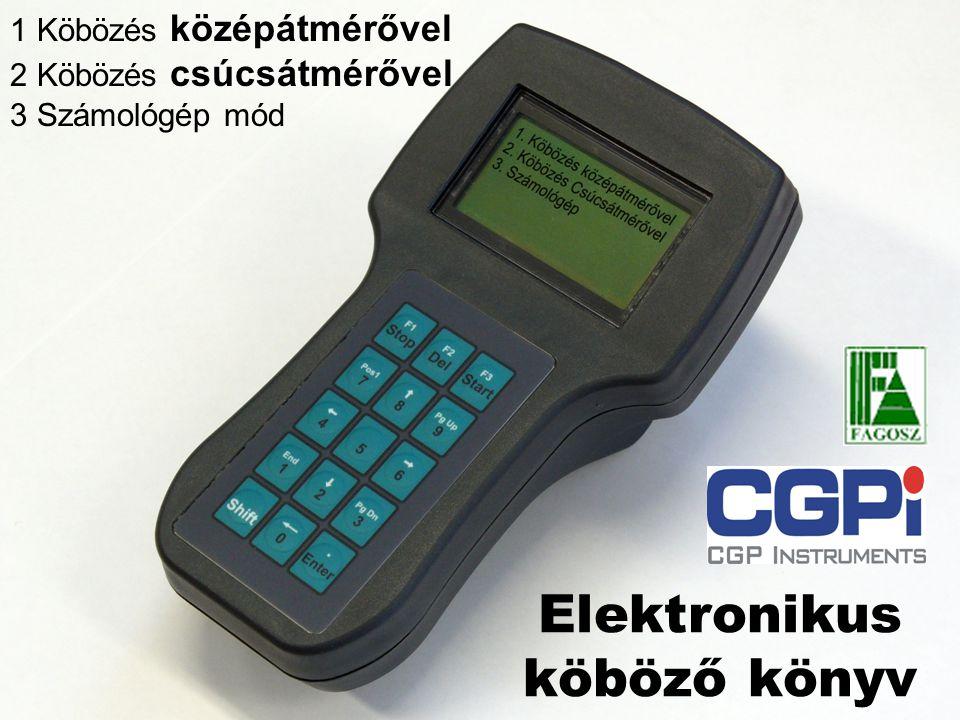 Elektronikus köböző könyv 1 Köbözés középátmérővel 2 Köbözés csúcsátmérővel 3 Számológép mód