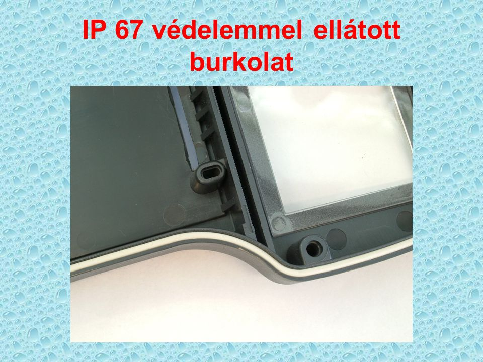 IP 67 védelemmel ellátott burkolat