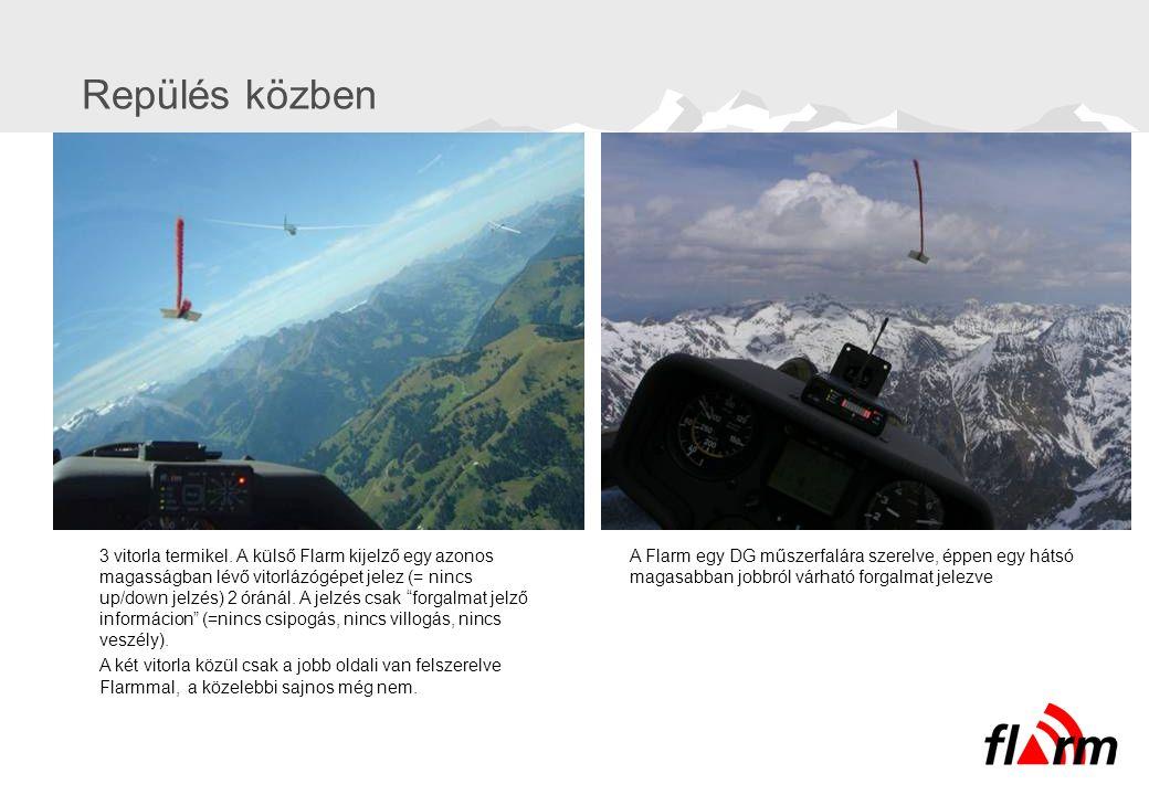 Repülés közben 3 vitorla termikel. A külső Flarm kijelző egy azonos magasságban lévő vitorlázógépet jelez (= nincs up/down jelzés) 2 óránál. A jelzés