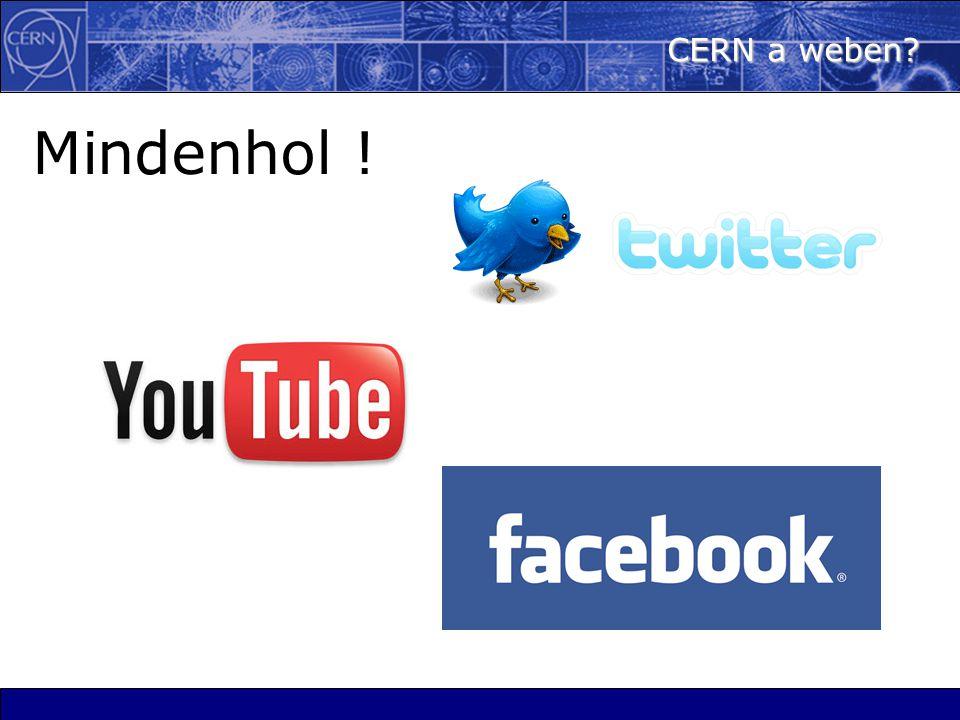 CERN a weben? Mindenhol !