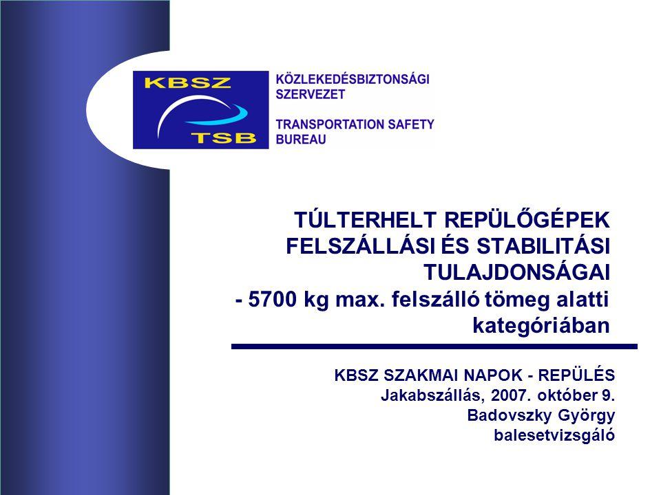 TÚLTERHELT REPÜLŐGÉPEK FELSZÁLLÁSI ÉS STABILITÁSI TULAJDONSÁGAI - 5700 kg max.