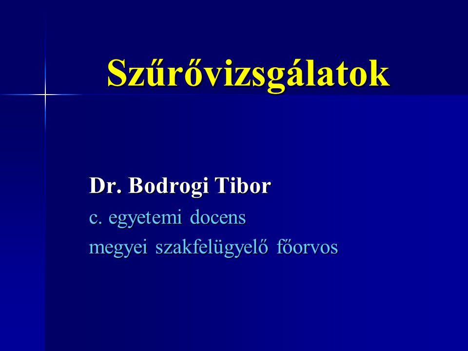 Szűrővizsgálatok Dr. Bodrogi Tibor c. egyetemi docens megyei szakfelügyelő főorvos
