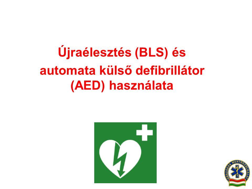 Fogalmak •CPR: Cardiopulmonalis Resuscitatio •BLS: Basic Life Support (alapszintű újraélesztés) •AED: Automated External Defibrillation (automata külső/ félautomata defibrillátor, a kiterjesztett (Extended)BLS része) •ALS: Advanced Life Support (emelt szintű újraélesztés)