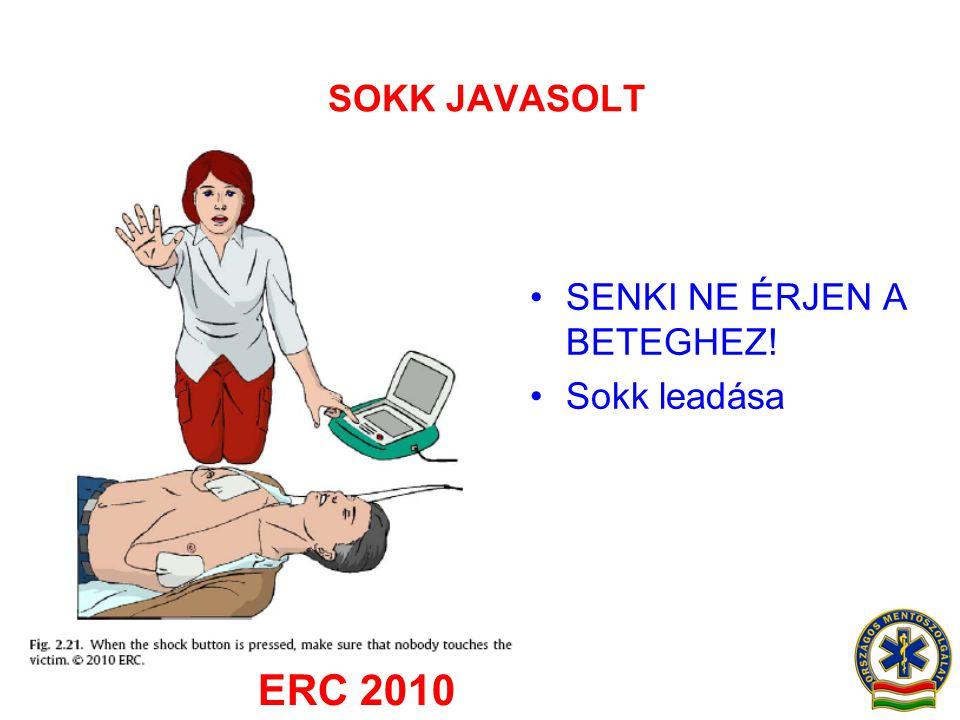 SOKK JAVASOLT •SENKI NE ÉRJEN A BETEGHEZ! •Sokk leadása ERC 2010
