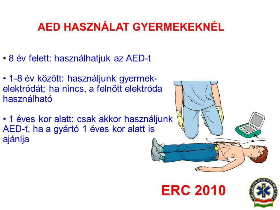 AED HASZNÁLAT GYERMEKEKNÉL • 8 év felett: használhatjuk az AED-t • 1-8 év között: használjunk gyermek- elektródát; ha nincs, a felnőtt elektróda haszn
