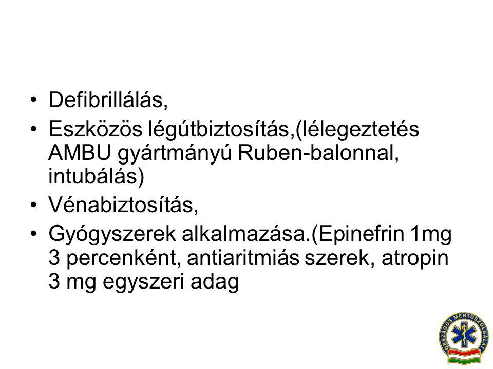 •Defibrillálás, •Eszközös légútbiztosítás,(lélegeztetés AMBU gyártmányú Ruben-balonnal, intubálás) •Vénabiztosítás, •Gyógyszerek alkalmazása.(Epinefri