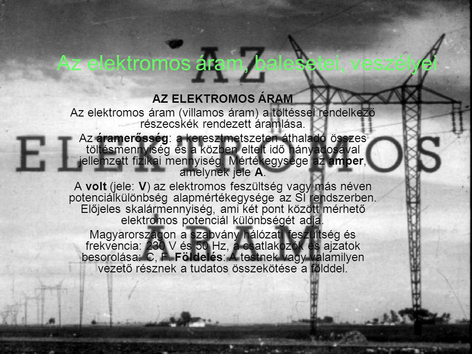 Az elektromos áram, balesetei, veszélyei AZ ELEKTROMOS ÁRAM Az elektromos áram (villamos áram) a töltéssel rendelkező részecskék rendezett áramlása.