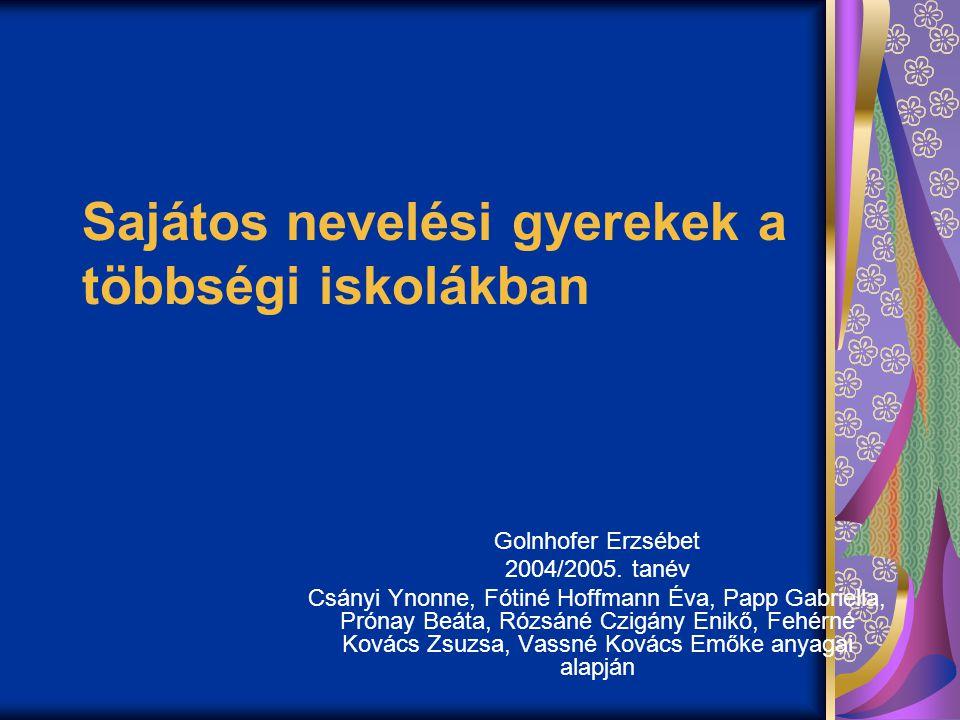 Sajátos nevelési gyerekek a többségi iskolákban Golnhofer Erzsébet 2004/2005.