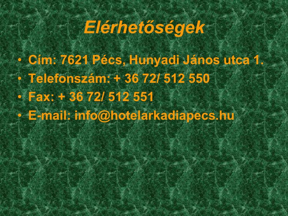 Elérhetőségek •Cím: 7621 Pécs, Hunyadi János utca 1.