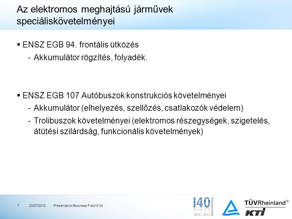 Az elektromos meghajtású járművek speciáliskövetelményei  ENSZ EGB 94.