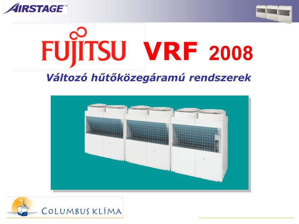 VRF 2008 Változó hűtőközegáramú rendszerek