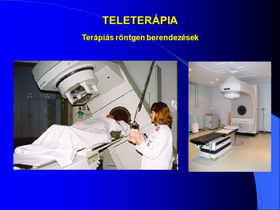 TELETERÁPIA Terápiás röntgen berendezések