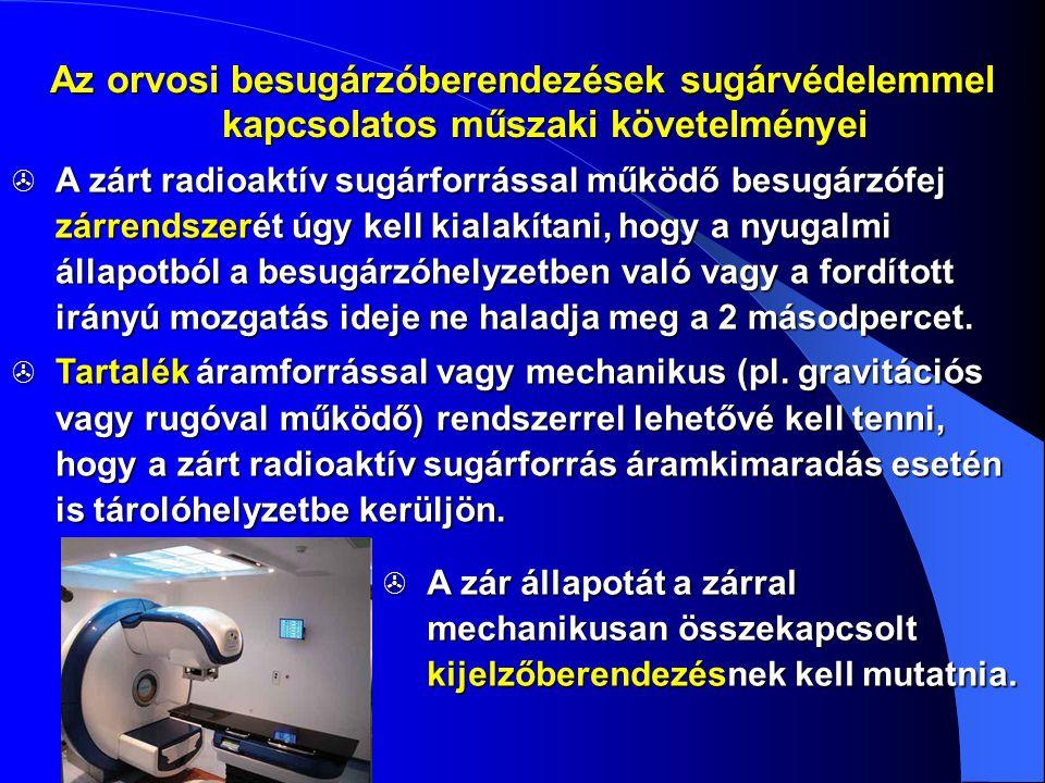 Az orvosi besugárzóberendezések sugárvédelemmel kapcsolatos műszaki követelményei  A zárt radioaktív sugárforrással működő besugárzófej zárrendszerét