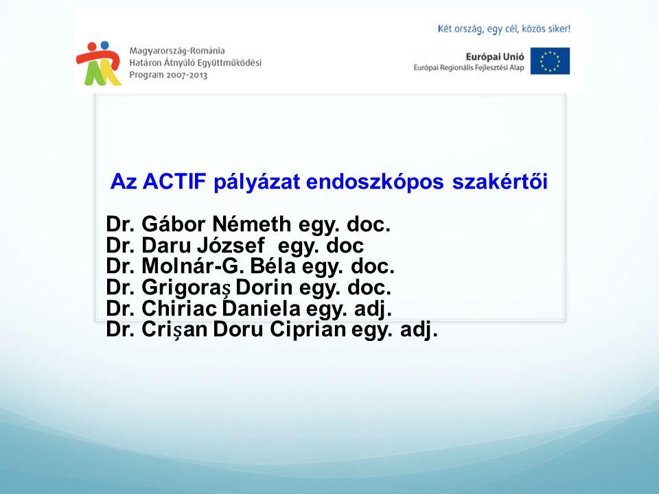 Az ACTIF pályázat endoszkópos szakértői Dr. Gábor Németh egy.