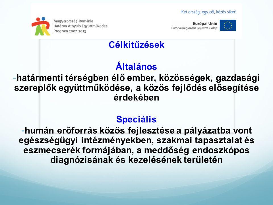 Célkitűzések Általános - határmenti térségben élő ember, közösségek, gazdasági szereplők együttműködése, a közös fejlődés elősegítése érdekében Speciális - humán erőforrás közös fejlesztése a pályázatba vont egészségügyi intézményekben, szakmai tapasztalat és eszmecserék formájában, a meddőség endoszkópos diagnózisának és kezelésének területén