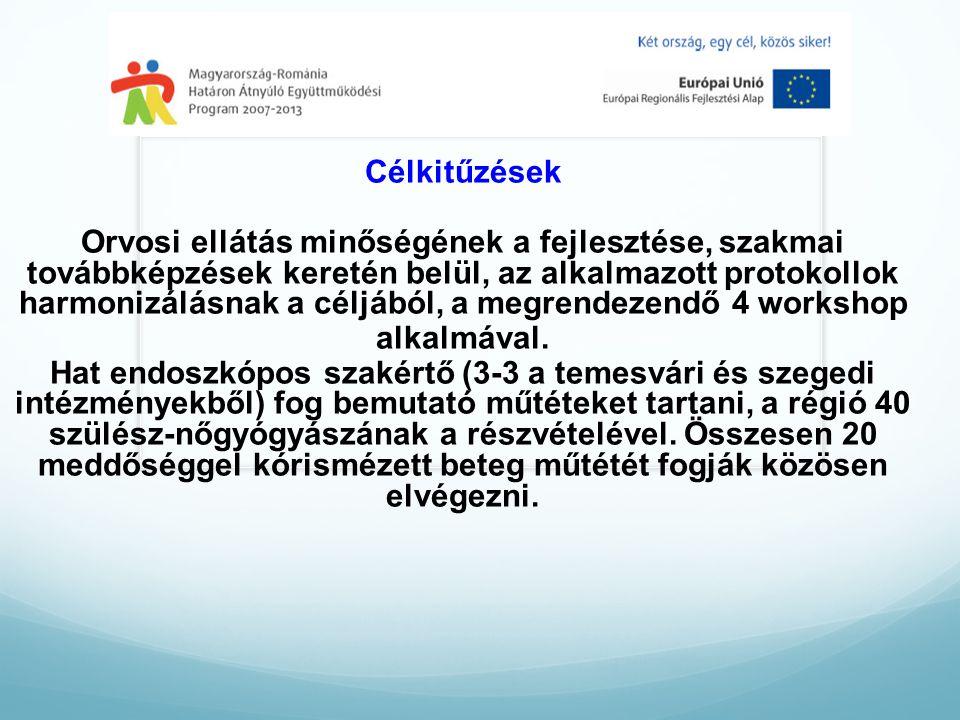 Célkitűzések Orvosi ellátás minőségének a fejlesztése, szakmai továbbképzések keretén belül, az alkalmazott protokollok harmonizálásnak a céljából, a megrendezendő 4 workshop alkalmával.
