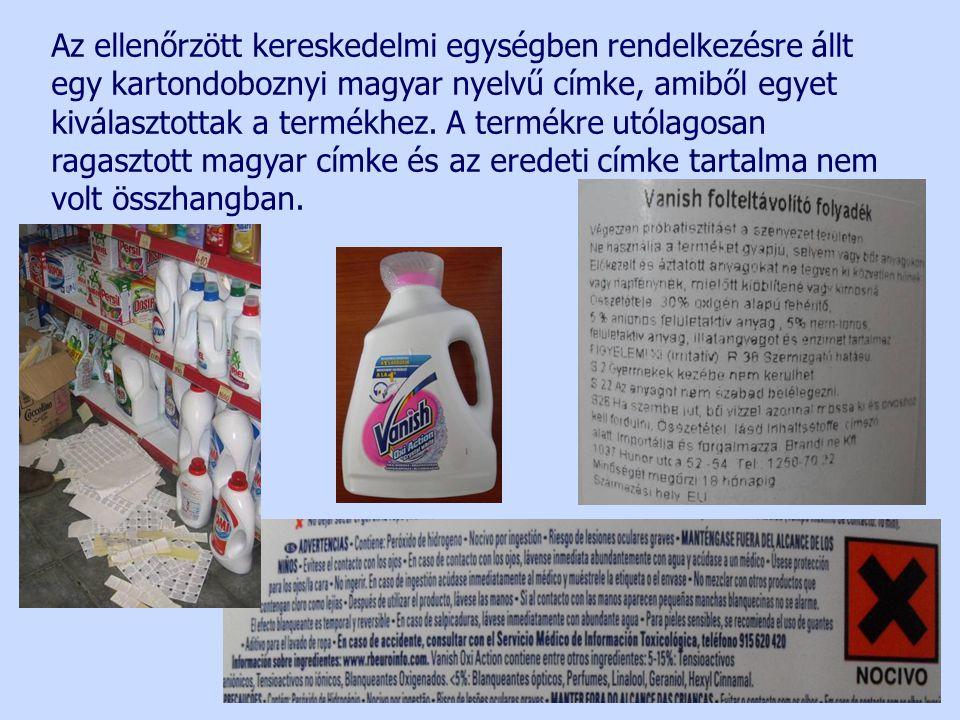 Az ellenőrzött kereskedelmi egységben rendelkezésre állt egy kartondoboznyi magyar nyelvű címke, amiből egyet kiválasztottak a termékhez. A termékre u