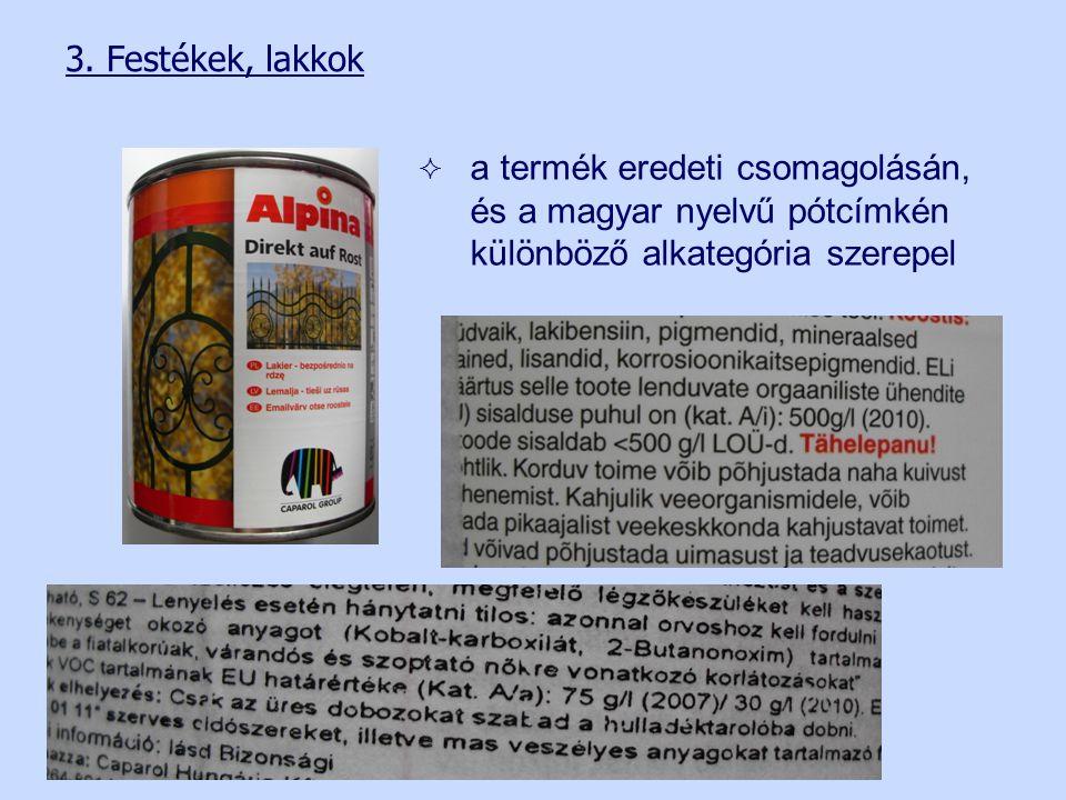 3. Festékek, lakkok  a termék eredeti csomagolásán, és a magyar nyelvű pótcímkén különböző alkategória szerepel