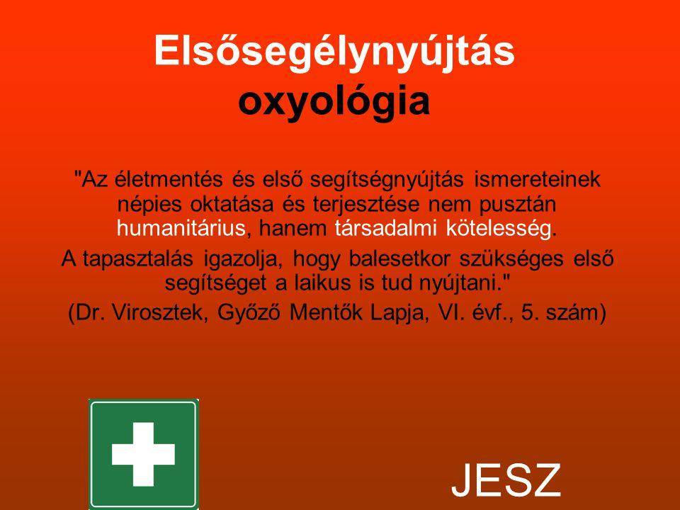 •Az eszméletvesztés a sérült és a külvilág közötti kapcsolat felbomlása miatt bekövetkezett életveszélyes állapot.