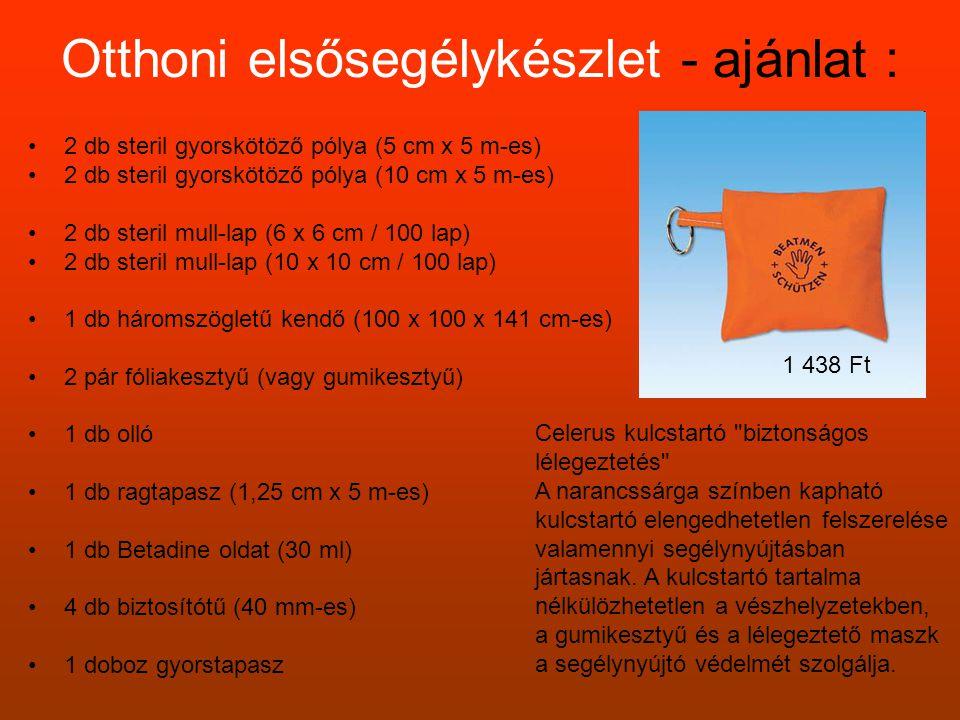 Otthoni elsősegélykészlet - ajánlat : •2 db steril gyorskötöző pólya (5 cm x 5 m-es) •2 db steril gyorskötöző pólya (10 cm x 5 m-es) •2 db steril mull