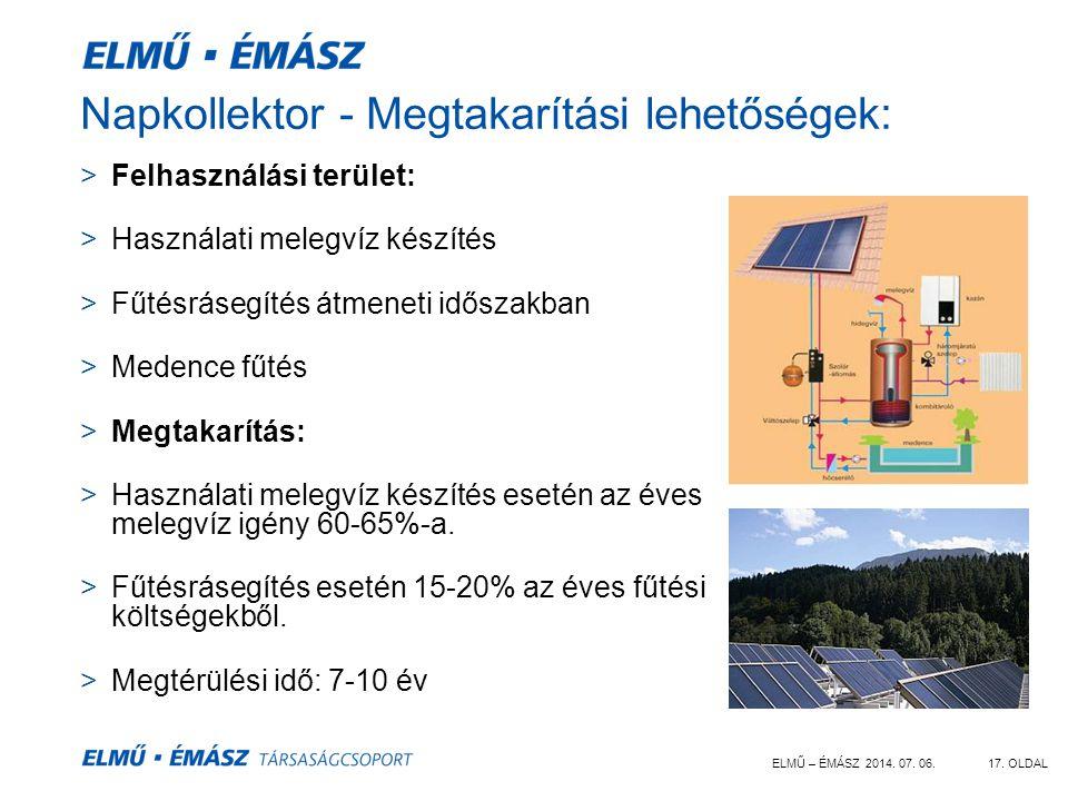 ELMŰ – ÉMÁSZ 2014. 07. 06.17. OLDAL Napkollektor - Megtakarítási lehetőségek: >Megtakarítás: >Használati melegvíz készítés esetén az éves melegvíz igé