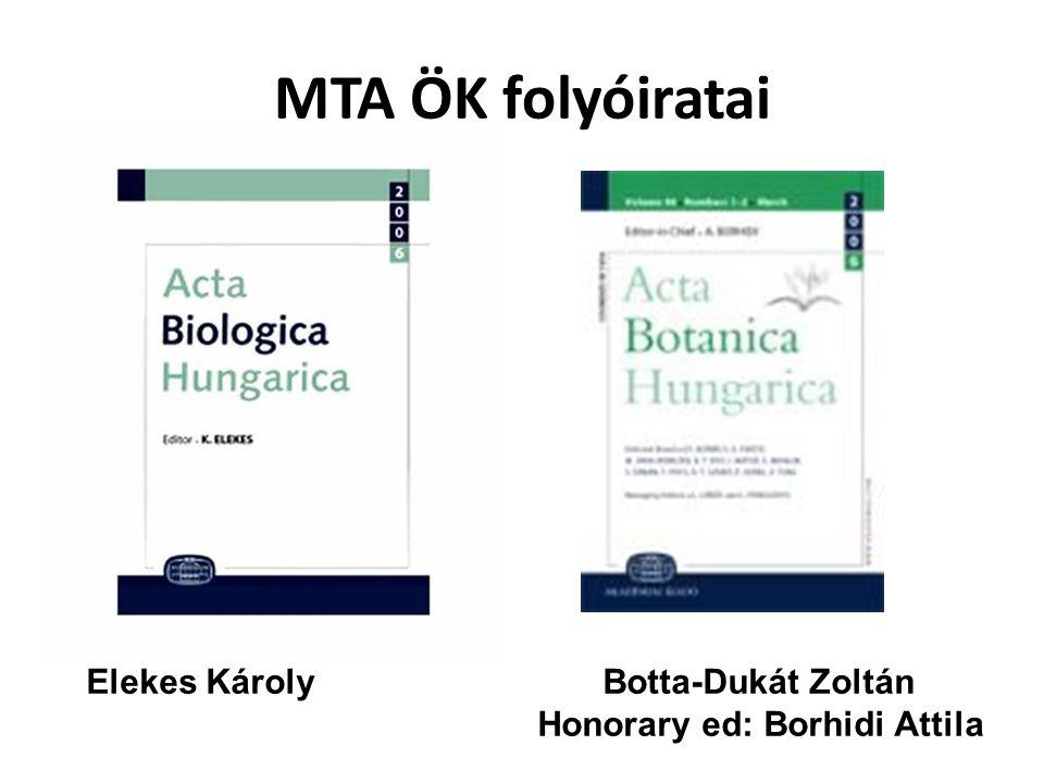 MTA ÖK folyóiratai Elekes Károly Botta-Dukát Zoltán Honorary ed: Borhidi Attila