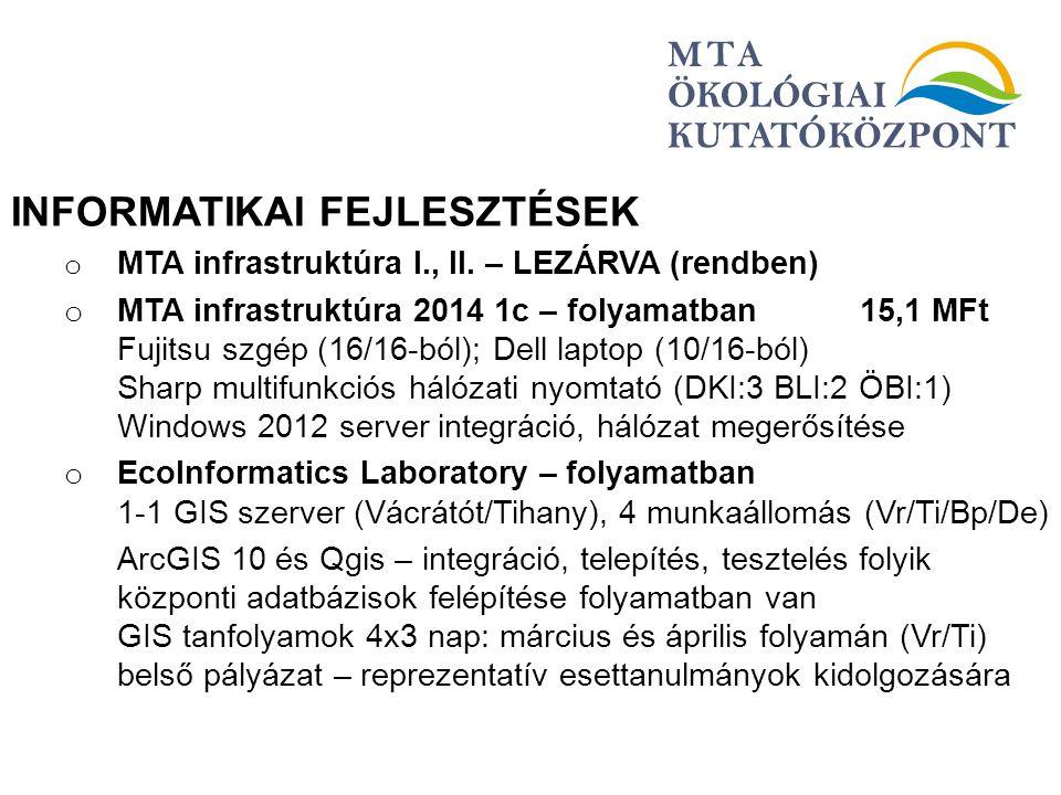 INFORMATIKAI FEJLESZTÉSEK o MTA infrastruktúra I., II. – LEZÁRVA (rendben) o MTA infrastruktúra 2014 1c – folyamatban 15,1 MFt Fujitsu szgép (16/16-bó