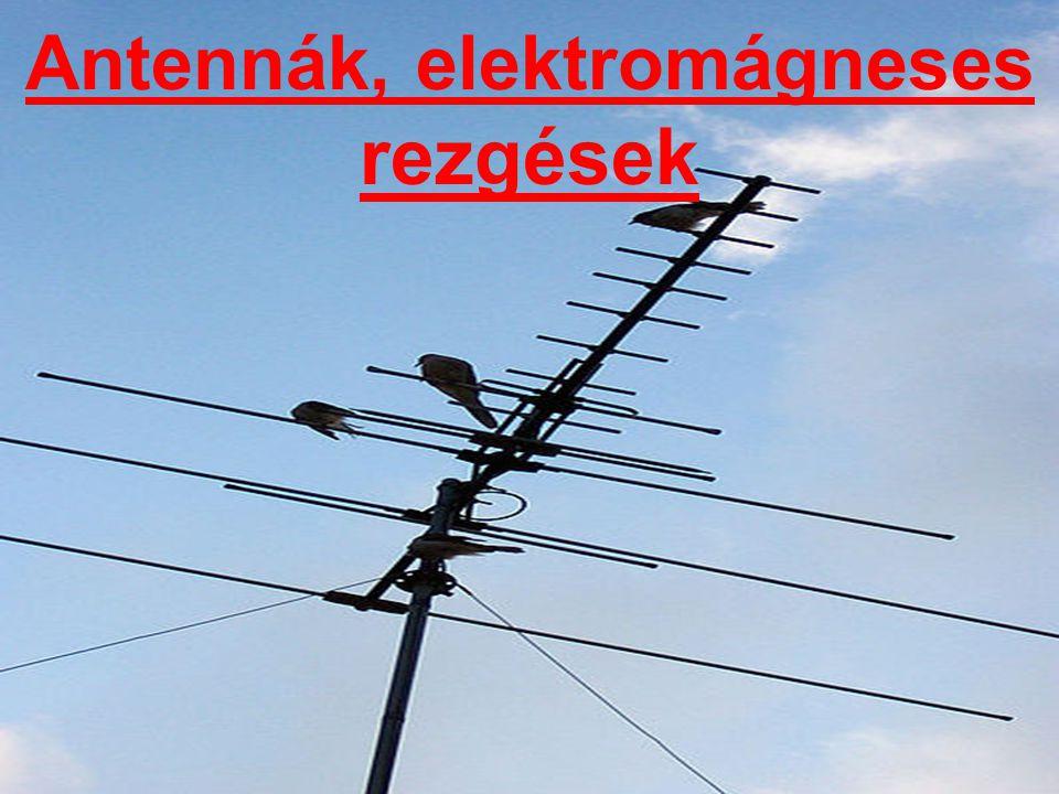 Antennák, elektromágneses rezgések