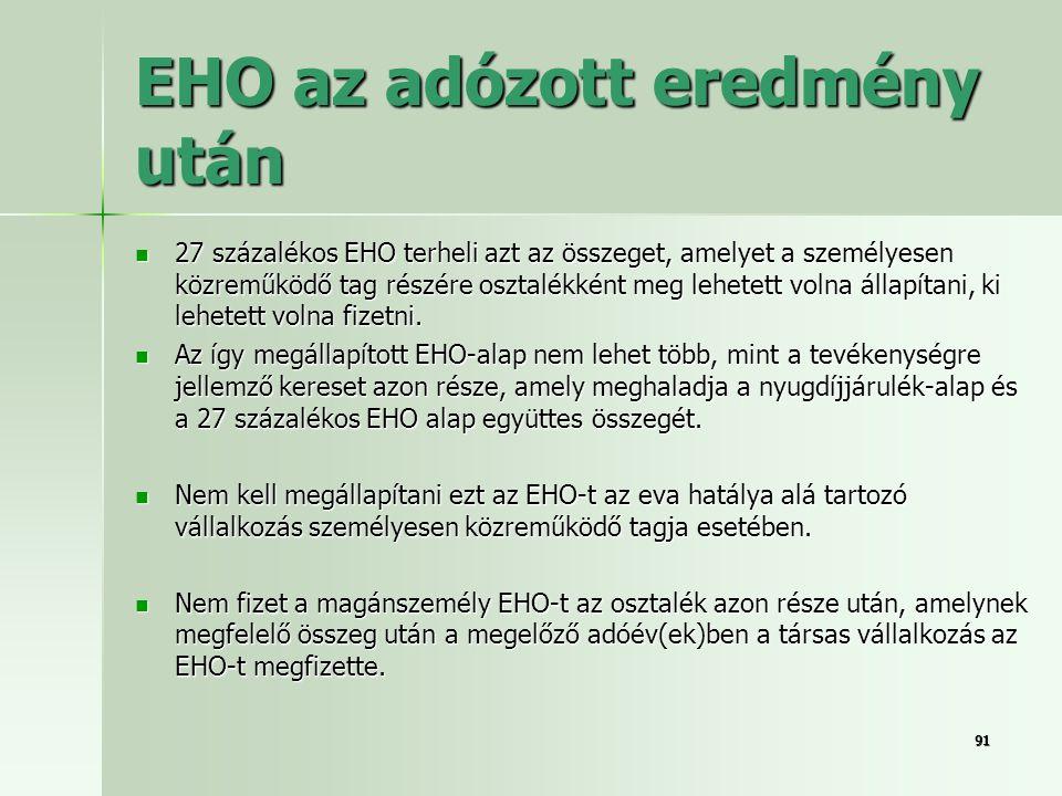 9191 EHO az adózott eredmény után  27 százalékos EHO terheli azt az összeget, amelyet a személyesen közreműködő tag részére osztalékként meg lehetett