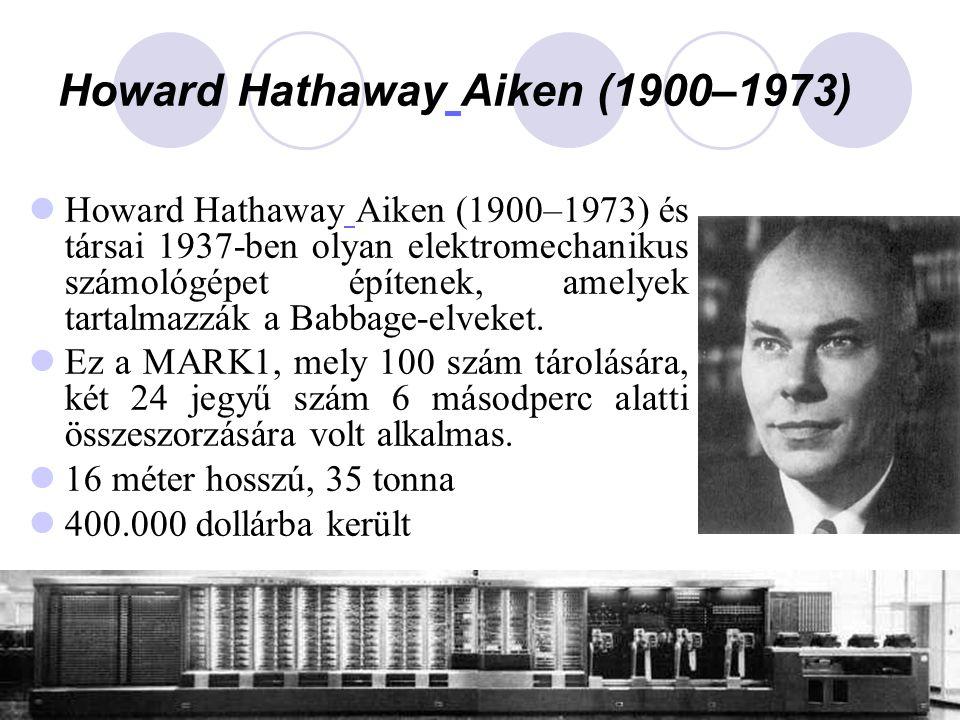  Howard Hathaway Aiken (1900–1973) és társai 1937-ben olyan elektromechanikus számológépet építenek, amelyek tartalmazzák a Babbage-elveket.