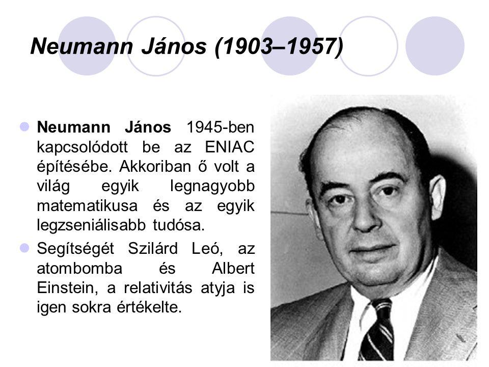  Neumann János 1945-ben kapcsolódott be az ENIAC építésébe.