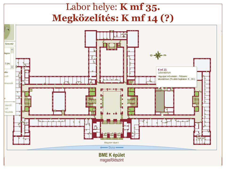 Labor helye: K mf 35. Megközelítés: K mf 14 (?) Környezeti eljárástan I. labor 6