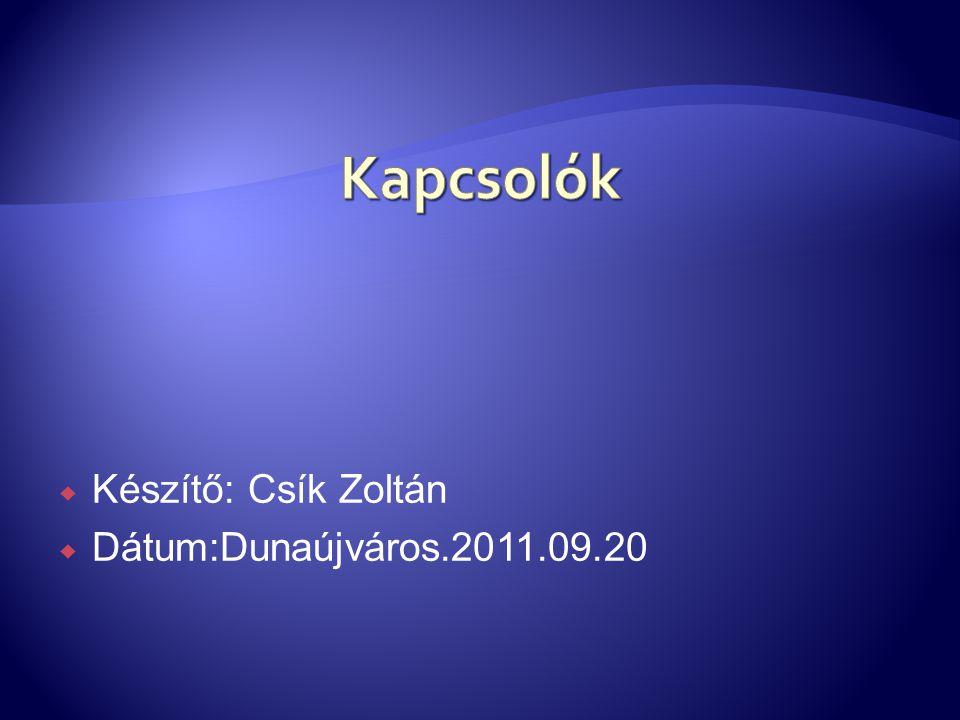  Készítő: Csík Zoltán  Dátum:Dunaújváros.2011.09.20