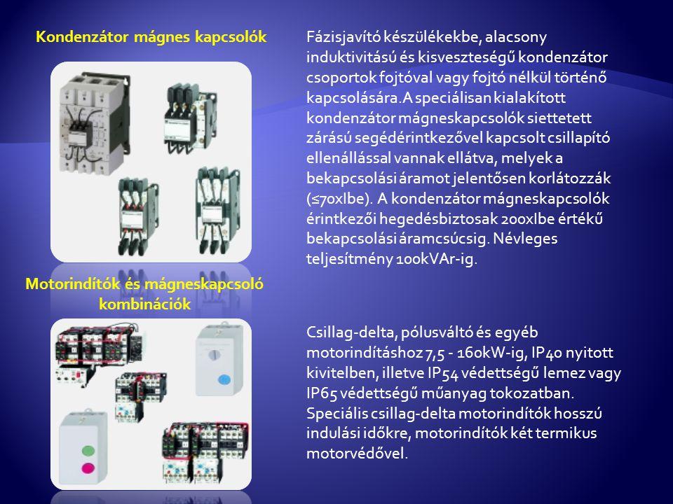 Kondenzátor mágnes kapcsolókFázisjavító készülékekbe, alacsony induktivitású és kisveszteségű kondenzátor csoportok fojtóval vagy fojtó nélkül történő kapcsolására.A speciálisan kialakított kondenzátor mágneskapcsolók siettetett zárású segédérintkezővel kapcsolt csillapító ellenállással vannak ellátva, melyek a bekapcsolási áramot jelentősen korlátozzák (≤70xIbe).