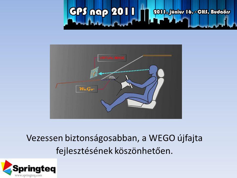 Vezessen biztonságosabban, a WEGO újfajta fejlesztésének köszönhetően.