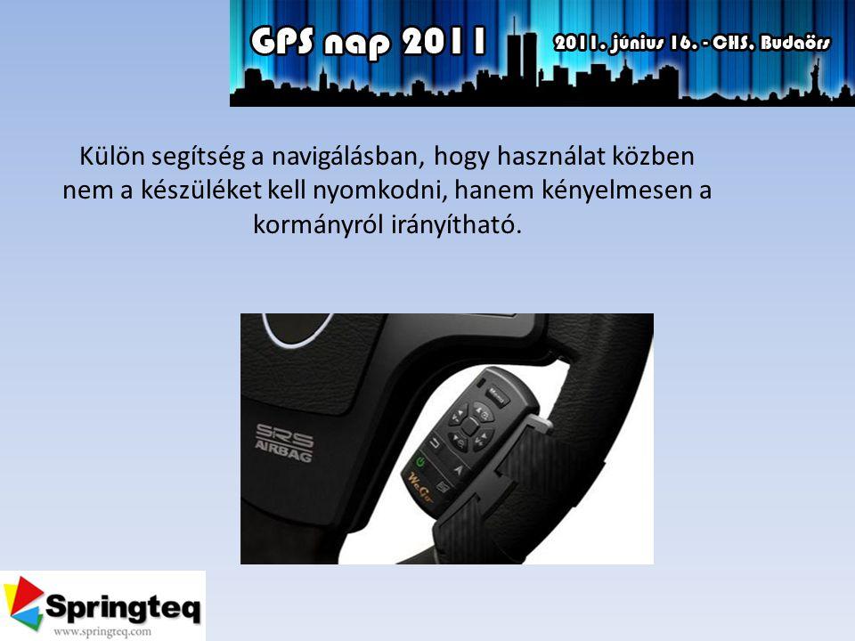 Külön segítség a navigálásban, hogy használat közben nem a készüléket kell nyomkodni, hanem kényelmesen a kormányról irányítható.
